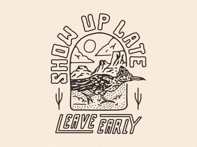 Show up late, leave early cactus illustration cactus desert illustration coffee desert merch roadrunner