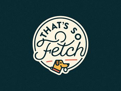 That's So Fetch branding logo design good boy doggo doggy dog icon dog logo dog walking dog fetch logo