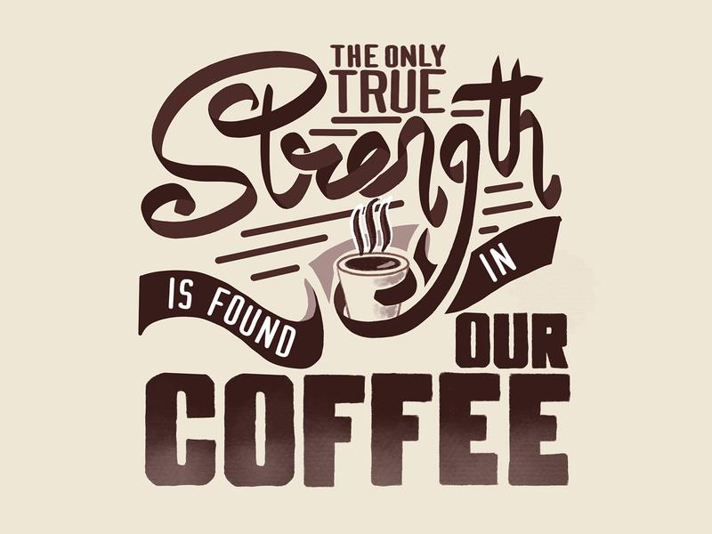 True Strength - Coffee (Hand Lettering) 2d design minimal illustration handletters handletting hand lettering hand letter lettering artist lettering art lettering