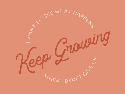 Keep Growing motivational quotes peach adobe illustrator quote personal fun design illustration design typography