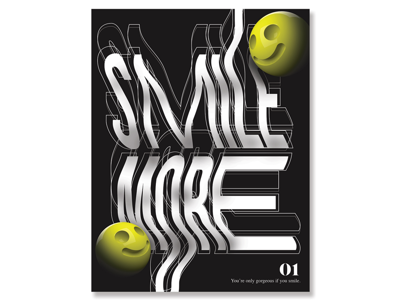 Smile More Typographic Poster type fx photoshop graphicdesign toronto c4d cinema4d 3d posted graphics design typography
