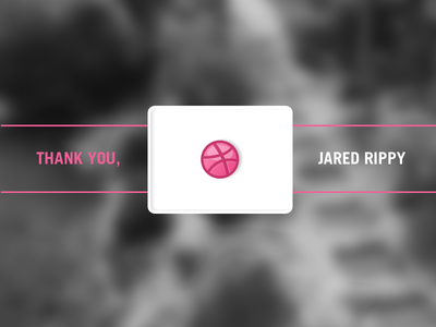 Thank You, Mr. Jared Rippy. dribbble invite debut