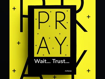 Pray  Wait... Pray....