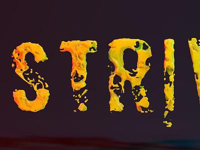 Strive Typography Experiment experiment c4d fluid realflow typography 3d