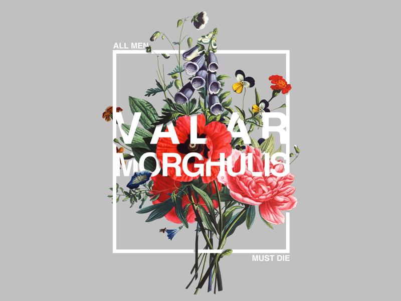 Valar Morghulis morghulis valar thrones of game got typo design typography