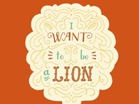 I Want to be a Lion