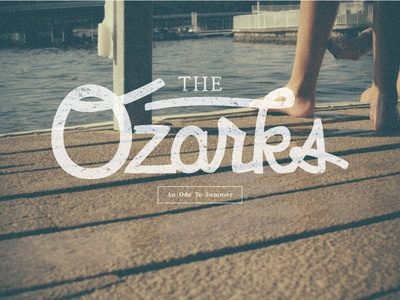 Ozarks - Ode To Summer lettering texture personal project