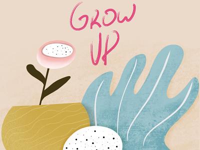 Grow up! 2d illustration 2d art 2d illustration