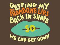 Trombone Lips