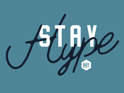 Stay Hype script blue typography type woodworking hype wood