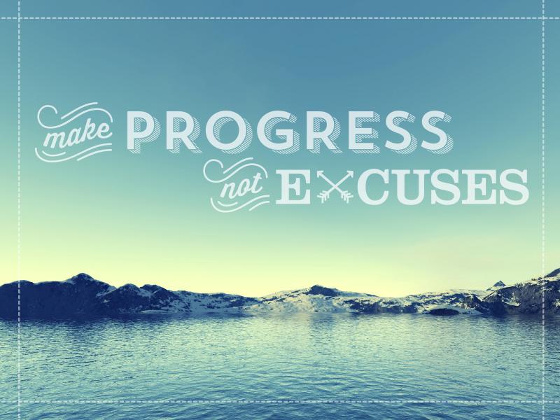 Make Progress, Not Excuses   typography posters design wallpaper