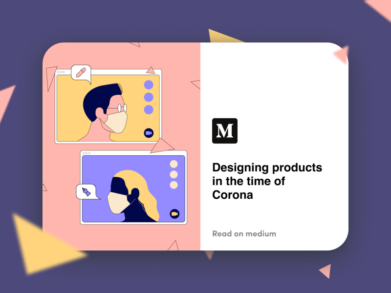 Designing products in the time of Corona illustration cover workflow organization product medium article