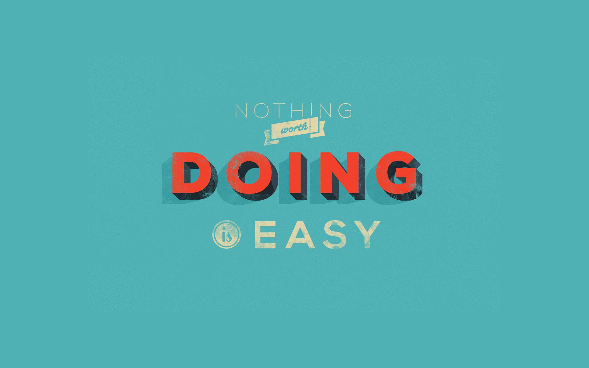 Nothing worth doing big