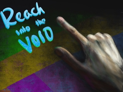Reach Into The Void