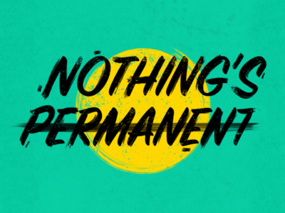 Inspiration Posters - Nothing's Permanent