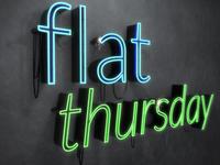 Flat thursday