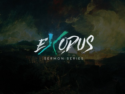 Exodus Sermon Series typography bible design sermon exodus