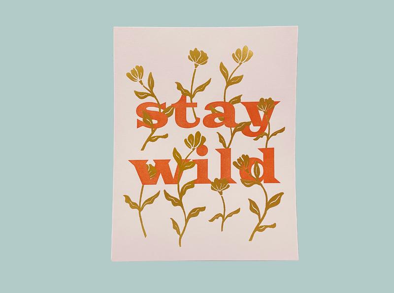Stay Wild –Floral –Letterpress & Gold Foil cotton neenah cute 8x10 letterpress poster flower print poster typography print typography stay wild wildflowers foil letterpress print flowers decor print 8x10 print gold foil letterpress floral