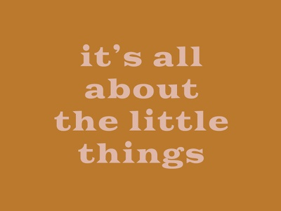 The Little Things rose mustard copper graphic typography