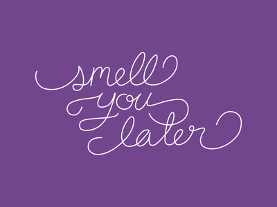 smell you later calligraphy cursive greeting card smell you later hand-lettering