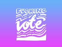 Fucking vote