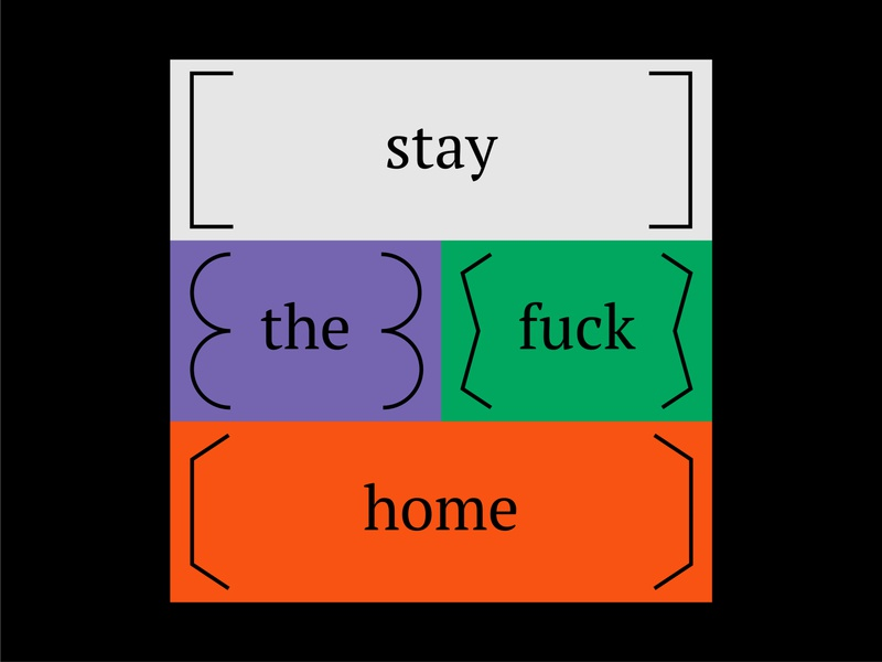 stay home coronavirus color layout staythefuckhome besafe stayhome message minimal typography design bold simple