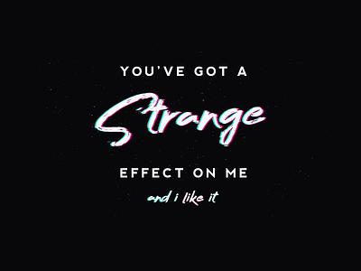 Strange effect on me for fun typography playing around black strange music
