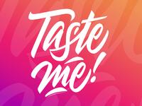 Taste me !