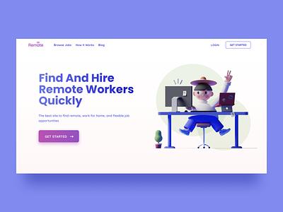 An Online Platform for Hiring Remote Workers remotework remote hiring 3d illustration 3d website 3d minimalist webdesign uidailychallenge clean ui design landing page ui
