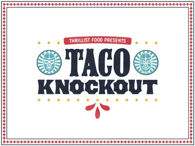 Taco-Flavored Kisses luchador mexico typography identity logo event festival food knockout taco