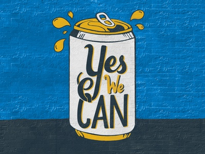 Yes We Can illustration slogan political texture wall brick graffiti street art typography lettering can beer