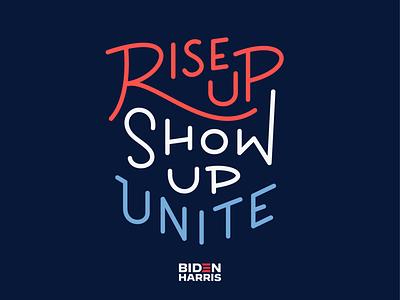 RISE UP! SHOW UP! UNITE! govote vote typography type campaign election2020 lettering usa america kamala harris joe biden bidenharris2020 election riseupshowupunite