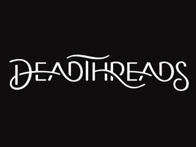 Dead Threads : Script logo identity branding typography lettering apparel hand lettering script ligature wip