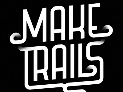 Make Trails type typography lettering custom type new years resolution black and white