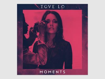 Tove Lo - Moments moments tove lo music artwork