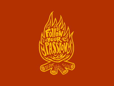Follow Your Passion wood typography fire lettering