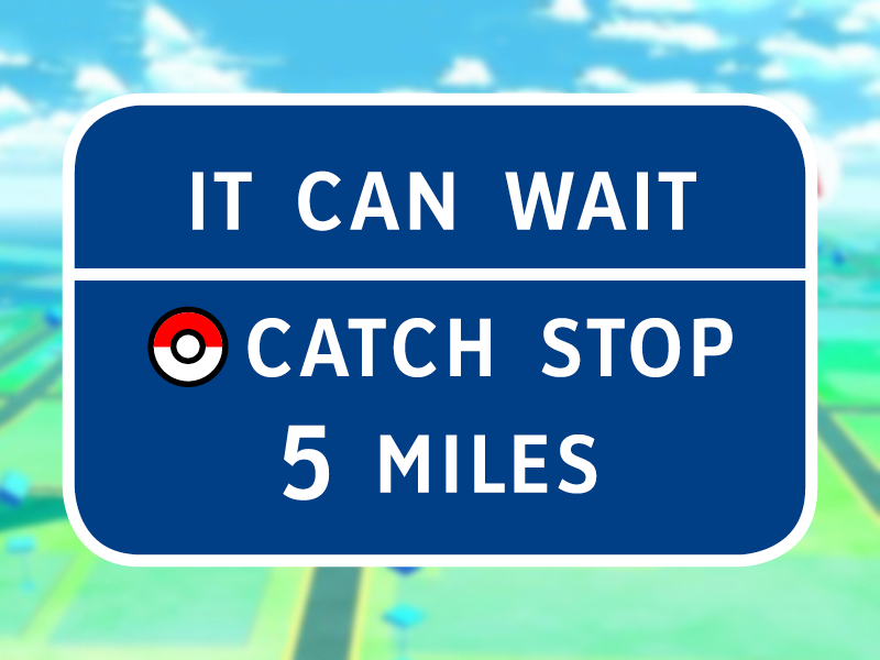 Don't catch 'em all and drive nintendo app iphone game car sign screen ui pokemon funny fun type