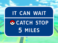 Don't catch 'em all and drive