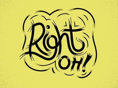 Right Oh - Britishisms Lettering Project design vector custom brushes illustration typography hand lettering stippling