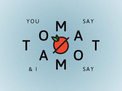 You Say & I Say Tomato