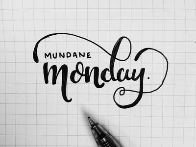 A Mundane Monday