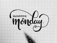 A Mundane Monday series