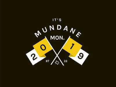 It's another Mundane Monday
