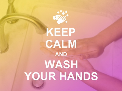 Keep Calm and Wash Your Hands ^_^