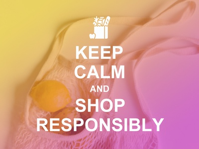 Keep Calm and Shop Responsibly