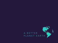 A Better Planet Earth