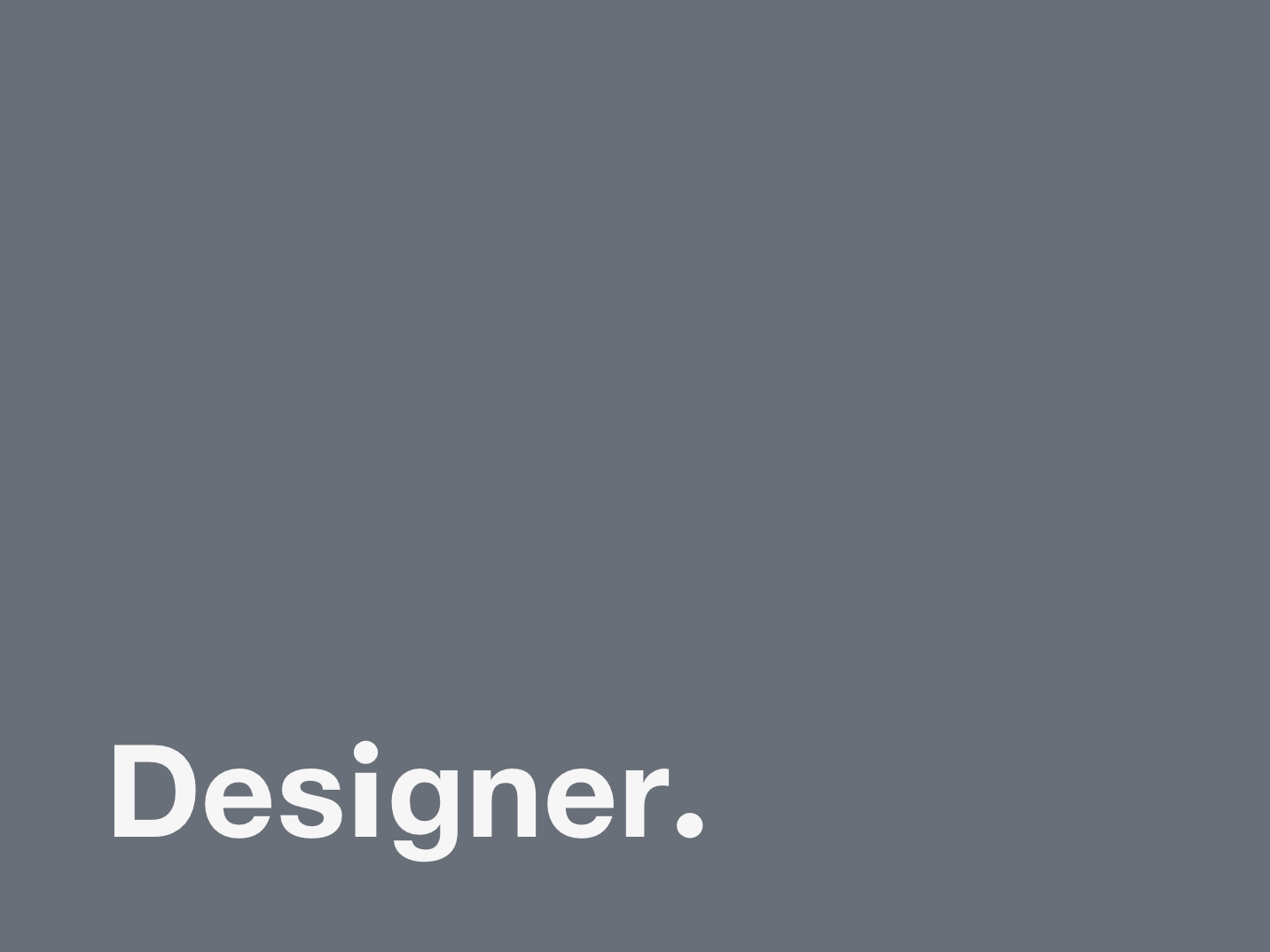 Designer. helvetica typogaphy advertising branding