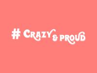 Crazy & Proud