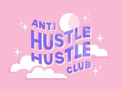 Anti Hustle Hustle Club   Lettering Illustration handlettering lettering graphic design design vector digital painting drawing illustration