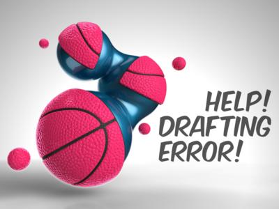 Help! Drafting Error!